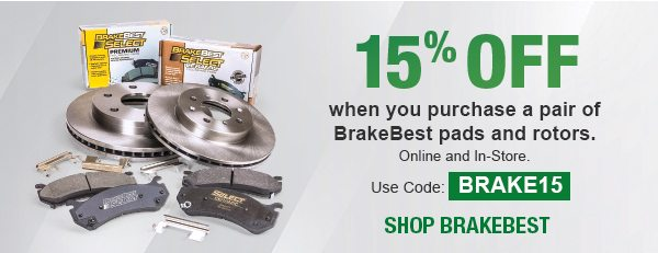 15% OFF when you purchase a pair of BrakeBest pads and rotors. Online and In-Store. Use Code: BRAKE15. Shop BrakeBest
