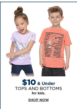 $10 and under tops and bottoms for kids. shop now.