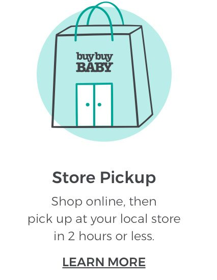 Store Pickup. Shop online, then pick up at your local store in 2 hours or less. LEARN MORE