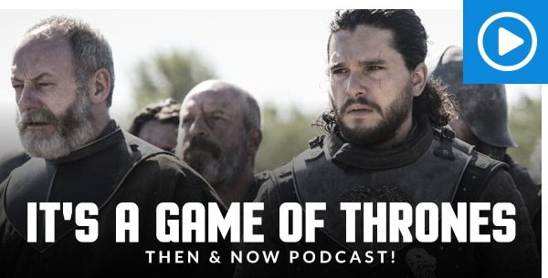 It's a Game of Thrones Then & Now Podcast!