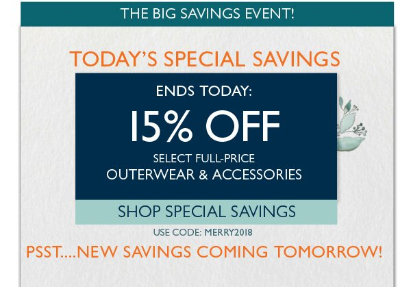 ENDS TODAY  15% off select full-price outerwear   accessories. Use code d85be57786e6a