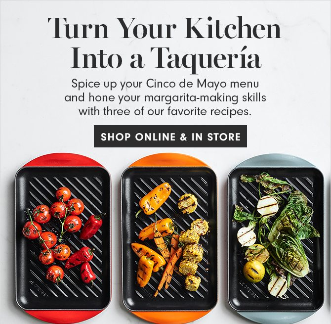 Turn Your Kitchen Into a Taquería - SHOP ONLINE & IN STORE