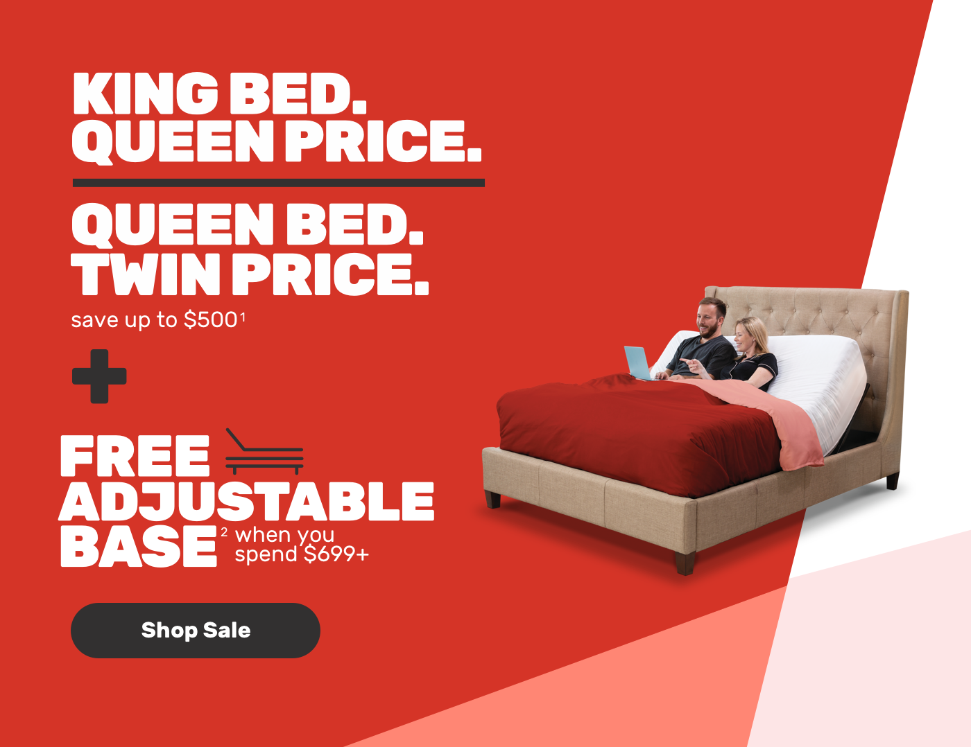 KING BED QUEEN PRICE QUEEN BED TWIN PRICE SAVE UPTO $500 + FREE ADJUSTABLE BASE Shop Now