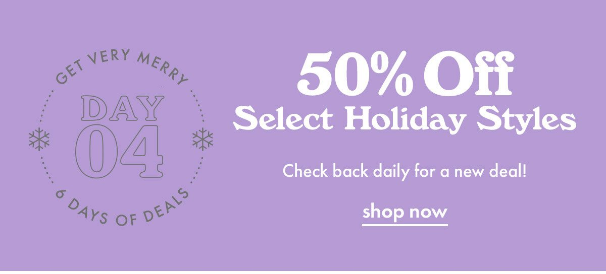 50% off select holiday styles