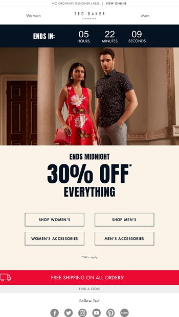 80dd84009200 Ted Baker London Newsletters. 12 02 AM. Only a few hours left to get 30 off  everything
