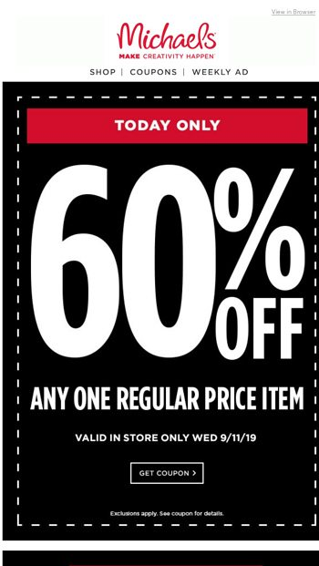 Announcement We Re Giving You A 60 Off Coupon Today Only Michaels Email Archive