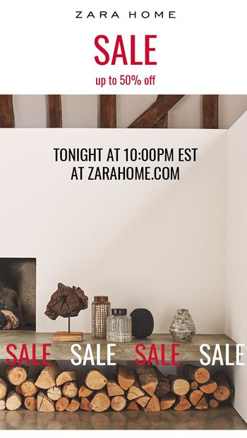 95d1a4be The sale starts tonight at 10pm EST at zarahome.com. Get your basket ready!  - Zara Home Email Archive