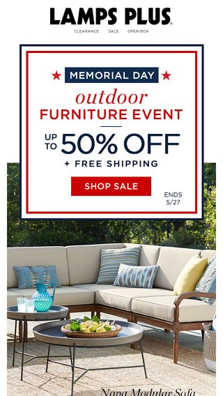 Merveilleux Memorial Day Outdoor Furniture Event Starts Today!   Lamps Plus Email  Archive