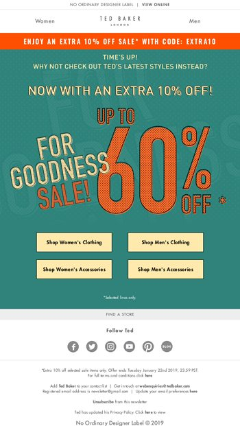 f609fdf0fc33f7 Last few hours for an extra 10% off sale - Ted Baker London Email Archive