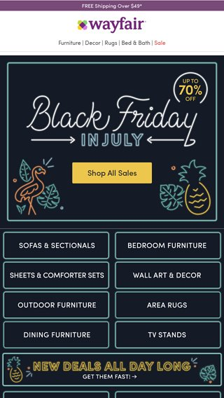 low priced 5f65a f7b94 BLACK FRIDAY IN JULY 😎 - Wayfair Email Archive
