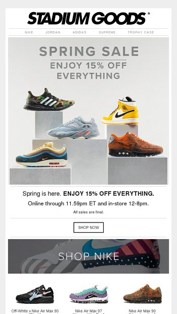 475206dbb20 Enjoy 15% off during our spring sale. Today only! - Stadium Goods Email  Archive